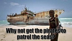 Get Somali Pirates To Protect Shipping Routes And Other Missions? #STi | News From Stirring Trouble Internationally | Scoop.it