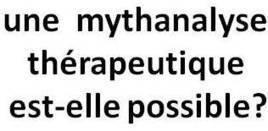 MYTHANALYSE: Une thérapie mythanalytique est-elle pensable? | Tweet art | Scoop.it