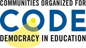 CODE Chicago - Communities Organized for Democracy in Education | Realschoolreform | Scoop.it