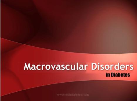 Texila Digipedia |Macrovascular Disorders In Diabetes | Online Library | Scoop.it