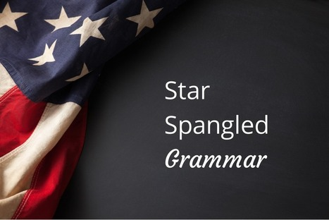 Star Spangled Grammar: Celebrating America's spelling independence | Australian Writers' Centre | AdLit | Scoop.it