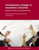 Bringing Users into the Picture: Lessons from Projects in Participatory Design in Academic Libraries:  CLIR Issues Number 89 — Council on Library and Information Resources | Academic Library News | Scoop.it