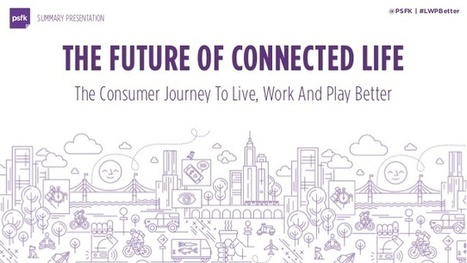 The Future of Connected Life - Summary Presentation | Managing Technology and Talent for Learning & Innovation | Scoop.it