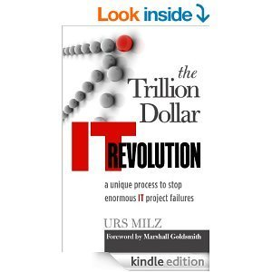 a review of The Trillion Dollar It Revolution: An Ultimate Approach to Stop Massive It Project Failures | Managing Information Systems | Scoop.it