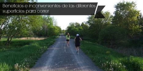 Los beneficios e inconvenientes de las diferentes superficies para correr | Consejos para Corredores | Rugby y Salud | Scoop.it