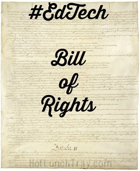 #EdTech Bill of Rights | Educational Technology News | Scoop.it
