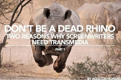 Don't Be a Dead Rhino - Why Screenwriters Need Transmedia | Transmedia Seattle | Scoop.it