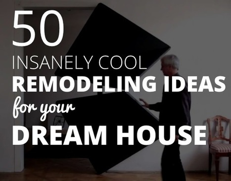 50 Insanely Cool Remodeling Ideas for Your Dream House - 123 Remodeling | Home Improvement | Scoop.it