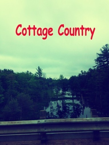 Cottage Country is the best | InspiredStream is A new Media Hub Live and Uploading from Artists All Over the World | Scoop.it