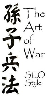 Art of War - SEO Style;Tactical Dispositions; Part I | Chapter Four | The Art of War SEO Style | Content Strategy |Brand Development |Organic SEO | Scoop.it