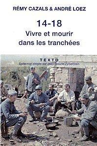 (Sur)vie des poilus : 14-18 Vivre et mourir dans les tranchées Rémy Cazals et André Loez | Rhit Genealogie | Scoop.it