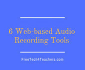 Six Audio Recording Tools That Work In Your Web Browser | Education and Tech Tools | Scoop.it
