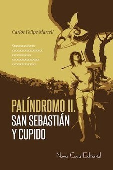 Nou llibre: Palíndromo II. San Sebastián y Cupido -Carlos Felipe Martell.  | Palíndroms Palíndromos Palindromes | Scoop.it