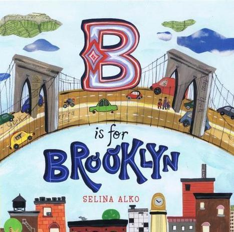 New alphabet book for kids puts a spotlight on Brooklyn | Picture Books and More | Scoop.it