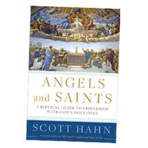 Scott Hahn Talks 'Angels and Saints' | All Things Catholic | Scoop.it