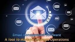 Email Management Software- A Tool To Manage Business Operations | Garuda - The Intelligent Mailer | Email Marketing Software | Scoop.it