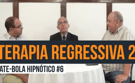 Bate-bola Hipnótico #6 - Terapia Regressiva | HIPNOTERAPIA | Scoop.it