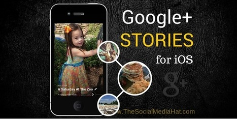 Google+ for iOS Updated with Stories, Photo Editing and More | Digital-News on Scoop.it today | Scoop.it