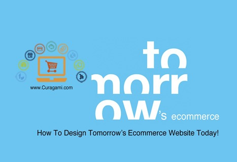 Deigning Tomorrow's Ecommerce Today | Design Revolution | Scoop.it
