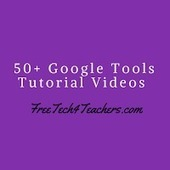 Free Technology for Teachers: 50+ Google Tools Tutorial Videos | Interneta rīki izglītībai | Scoop.it