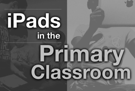 iPads in the Primary Classroom | Integrating Technology in the Classroom | Scoop.it