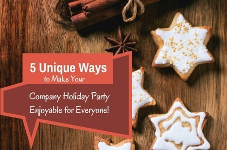 5 Unique Ways to Make Your Company Holiday Party Enjoyable for Everyone! | Event Management | Scoop.it