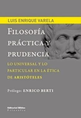 Biblio-filo-sofía: Filosofía práctica y prudencia. Lo universal y lo ...   Aristóteles   Scoop.it
