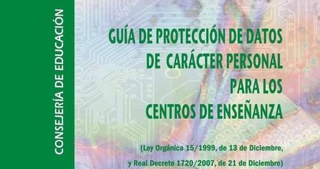 Guía de protección de datos de carácter personal para los centros de enseñanza | Últimas noticias | Noticias | knowmad | Scoop.it