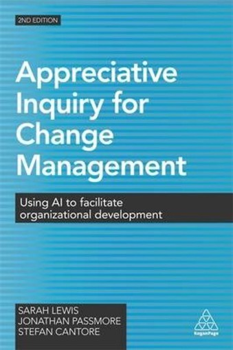 Appreciative Inquiry for Change Management : Using AI to Facilitate Organizational Development (Engels) | Art of Hosting | Scoop.it
