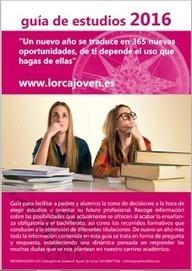 Guia de estudios 2016 del Ayuntamiento de Lorca | #TuitOrienta | Scoop.it