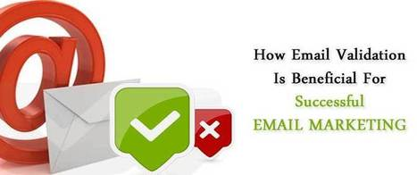 How Email Validation Is Beneficial For Successful Email Marketing | best email marketing Tips | Scoop.it