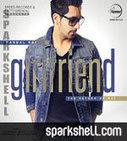 Girlfriend - Babbal Rai Mp3 Songs Download, Download Girlfriend Songs   Punjabi Songs   Scoop.it