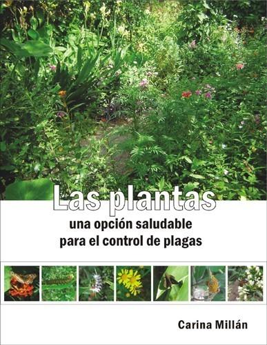 Las plantas: una opcion saludable para el control de plagas   ECOLOGIA Y SALUD: Tecnologías para cuidar el ambiente   Scoop.it