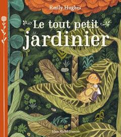 Le tout petit jardinier | Littérature jeunesse, roman album et autres | Scoop.it