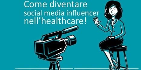 Diventare social media influencer nell'healthcare? | UpValue - Soluzioni per il Marketing Farmaceutico | Digital | Scoop.it