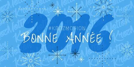 #KROZMOTION : Meilleurs vœux à tous ! | Krozmotion | Scoop.it