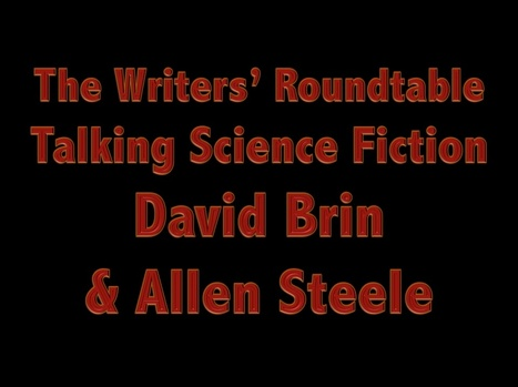 Talking Sci-Fi With David Brin & Allen Steele - New Podcast | Interviews with David Brin: Video and Audio | Scoop.it