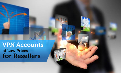 VPN Accounts at Low Prices for Resellers   VPN Services   Scoop.it