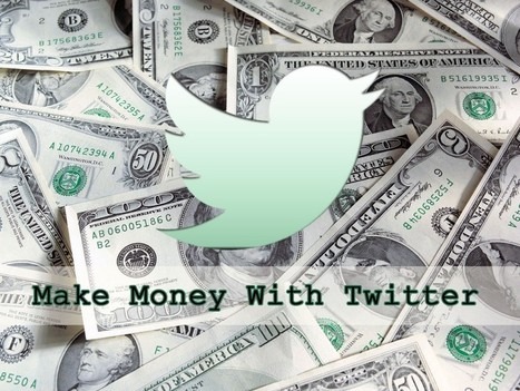 5 Ways To Make Money through Your Twitter Account | Top Five of Any thing | Scoop.it