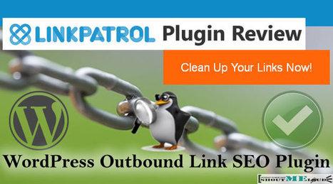 How LinkPatrol Plugin Fixed My Blog External Link SEO Problem | Learn WordPress | Scoop.it