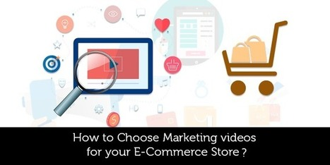 How to Choose Marketing videos for your E-Commerce Store? - Brightlivingstone.com   Brightlivingstone.com   Scoop.it