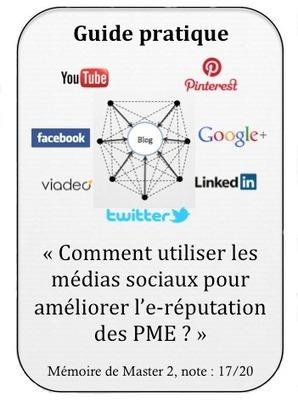 Comment utiliser les médias sociaux pour améliorer l'e‐réputation des PME ? | Community Management, statistiques web et mobiles | Scoop.it