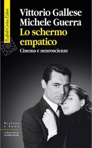 """RECENSIONE al saggio """"Lo schermo empatico Cinema e neuroscienze""""   www.psychiatryonline.it   Dott. Moreno Mattioli - Psicologo Clinico a Varese   Scoop.it"""
