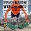 Procomunes Urbanos: El deporte en la  construcción ciudadana de espacio público | actions de concertation citoyenne | Scoop.it