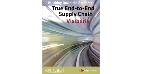 Breaking Down the Barriers to True End-to-End #SupplyChain Visibility | Supply chain News and trends | Scoop.it