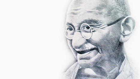 What Gandhi (Yes, Gandhi) Taught Me About Design, Leadership, And Technology | Rise of Tech | Scoop.it