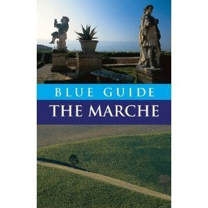 The Marche (Blue Guides) - Ellen Grady | Le Marche another Italy | Scoop.it