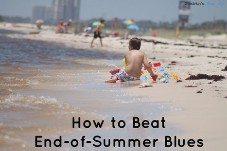 How to Beat the End of Summer Blues - Goedeker's Home Life | Appliances | Scoop.it