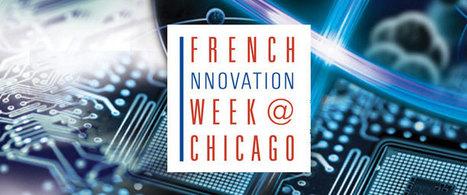 Diplomatie économique - Etats-Unis - Lancement de la semaine de l'innovation à Chicago (25.04.16)   Sur le chemin de l'innovation   Scoop.it