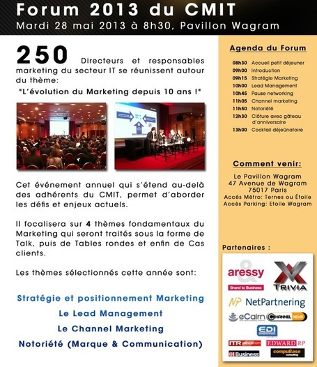 Forum Annuel CMIT 2013 : 10 ans de CMIT - 10 ans de Marketing - 28 Mai 2013 8h30-13h00 - au Pavillon Wagram 47, av de Wagram 75017 Paris | Weekly agenda of events for innovation - Paris | Scoop.it